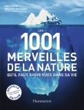 Les 1001 merveilles de la nature quil faut avoir vues dans sa vie